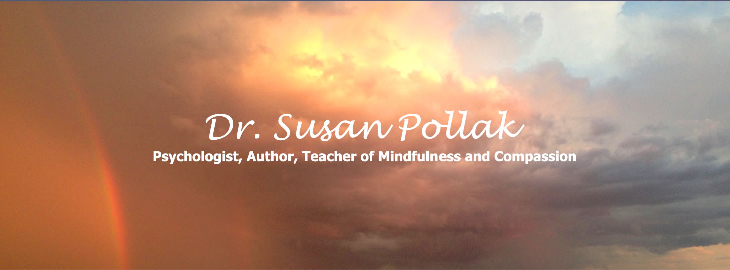 Dr. Susan Pollak - Psychologist, Author, Teacher of Mindfulness and Compassion